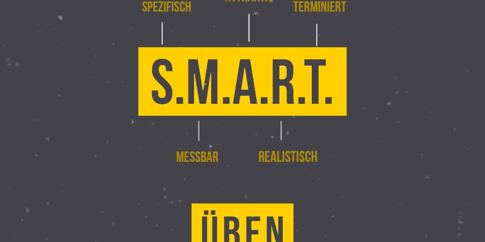 Wie geht S.M.A.R.T Üben?