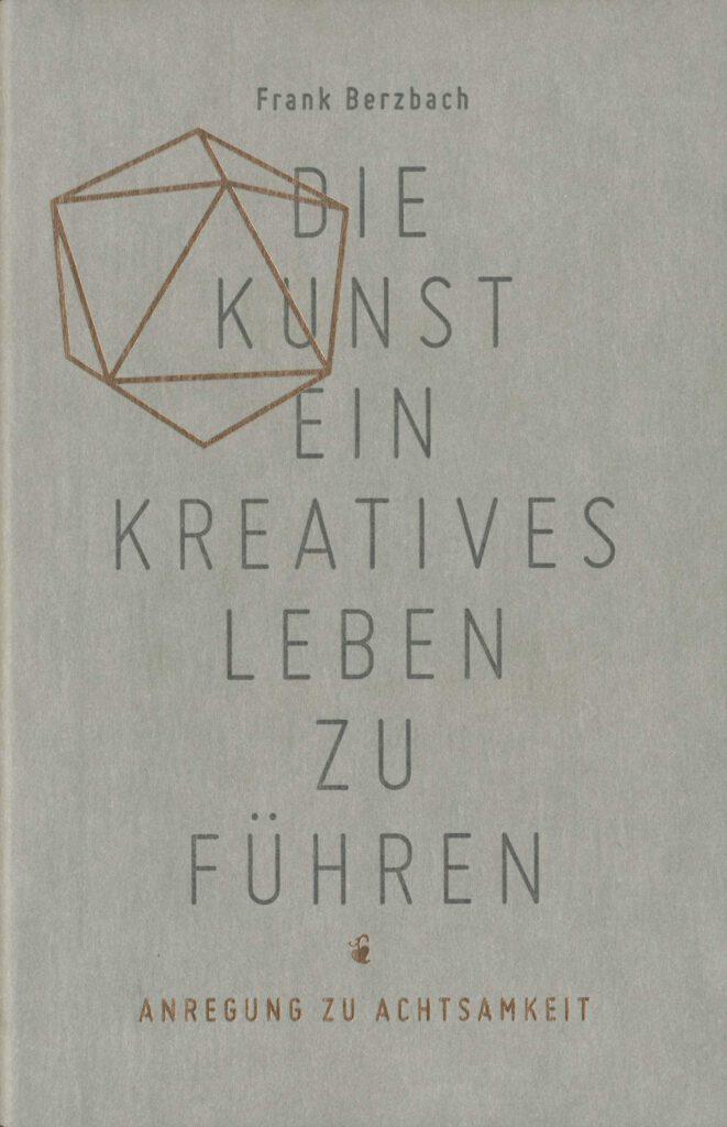 Die Kunst ein kreatives Leben zu führen - Frank Berzbach